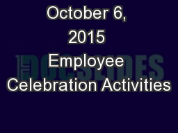 October 6, 2015 Employee Celebration Activities