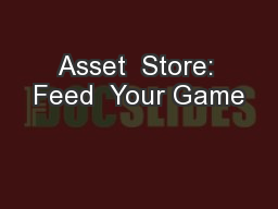 Asset  Store: Feed  Your Game