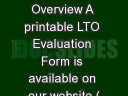 LTO Evaluation Overview A printable LTO Evaluation Form is available on our website (