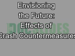 Envisioning the Future: Effects of Crash Countermeasures