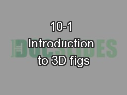 10-1 Introduction to 3D figs