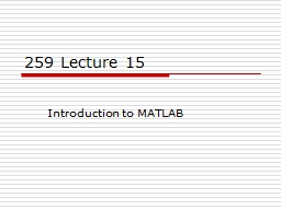 259 Lecture 15 Introduction to MATLAB