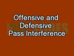 Offensive and Defensive Pass Interference PowerPoint PPT Presentation
