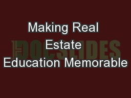 Making Real Estate Education Memorable
