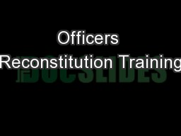 Officers Reconstitution Training PowerPoint PPT Presentation