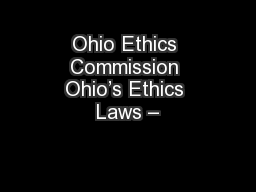 Ohio Ethics Commission Ohio's Ethics Laws –