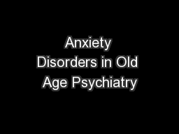 Anxiety Disorders in Old Age Psychiatry