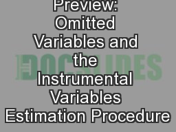 Lecture 20 Preview: Omitted Variables and the Instrumental Variables Estimation Procedure