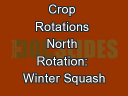Crop Rotations North Rotation: Winter Squash PowerPoint PPT Presentation