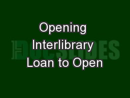 Opening Interlibrary Loan to Open