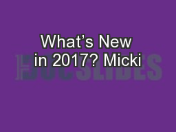 What's New in 2017? Micki