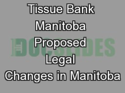 Tissue Bank Manitoba Proposed Legal Changes in Manitoba