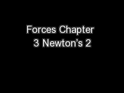 Forces Chapter 3 Newton's 2