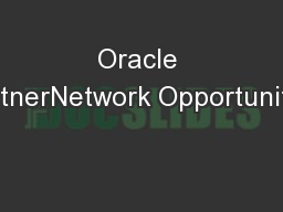 Oracle PartnerNetwork Opportunities