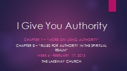 "I Give You Authority Chapter 7 – ""More on Using Authority"" PowerPoint PPT Presentation"