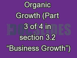 "Organic Growth (Part 3 of 4 in section 3.2 ""Business Growth"")"