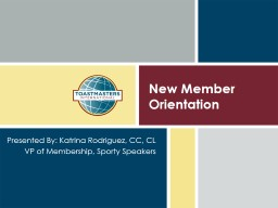New Member Orientation Presented By: Katrina Rodriguez, CC, CL