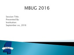MBUG 2016 Session Title: A Direct Loan Semester in Banner