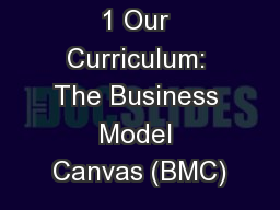 1 Our Curriculum: The Business Model Canvas (BMC)