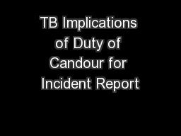 TB Implications of Duty of Candour for Incident Report PowerPoint PPT Presentation