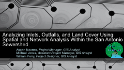 Analyzing Inlets, Outfalls, and Land Cover Using Spatial and Network Analysis Within the San Antoni