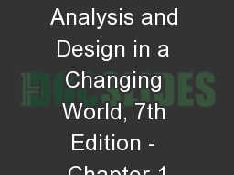 1 Chapter 1 Systems Analysis and Design in a Changing World, 7th Edition - Chapter 1