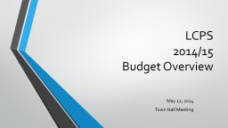 LCPS 2014/15 Budget Overview PowerPoint PPT Presentation