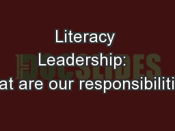 Literacy Leadership:  What are our responsibilities?