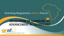 REGULATION OF GAMBLING VS ADVANCEMENT IN