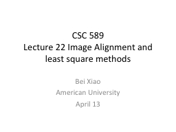 CSC 589  Lecture 22 Image Alignment and least square methods
