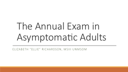 The Annual  E xam in Asymptomatic PowerPoint PPT Presentation