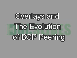 Overlays and The Evolution of BGP Peering