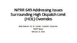 NPRR 649  Addressing Issues Surrounding High Dispatch Limit (HDL) Overrides