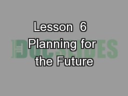 Lesson  6  Planning for the Future