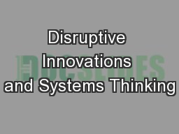 Disruptive Innovations and Systems Thinking PowerPoint PPT Presentation
