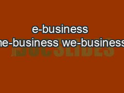e-business me-business we-business: PowerPoint PPT Presentation