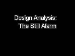 Design Analysis:  The Still Alarm