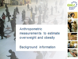 Anthropometric measurements to estimate overweight and obesity