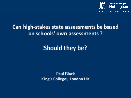 Can high-stakes state assessments be based on schools' own assessments ?