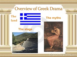 Overview of Greek  Drama