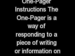 One-Pager Instructions The One-Pager is a way of responding to a piece of writing or information on