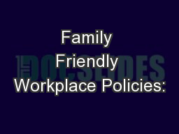 Family Friendly Workplace Policies:
