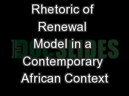 Applying the Rhetoric of Renewal Model in a Contemporary African Context