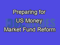 Preparing for US Money Market Fund Reform