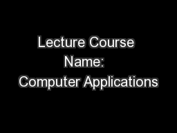 Lecture Course Name:  Computer Applications