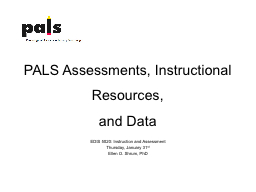 PALS Assessments, Instructional Resources,