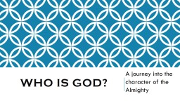 Who is god? A journey into the character of the Almighty