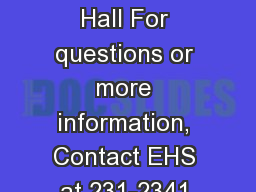 War Memorial Hall For questions or more information, Contact EHS at 231-2341.