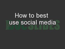 How to best use social media
