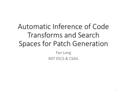Automatic Inference of Code Transforms and Search Spaces for Patch Generation